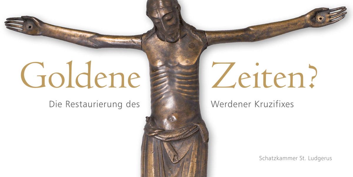 Goldene Zeiten - die Restaurierung des Werdener Kruzifixes